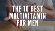 10 Best Multivitamins for men